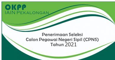 PELAKSANAAN SELEKSI CALON PEGAWAI NEGERI SIPIL (CPNS) INSTITUT AGAMA ISLAM NEGERI PEKALONGAN TAHUN ANGGARAN 2021